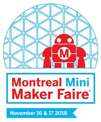 MtlMakerFaire - Passez nous voir au Mini Maker Faire Montréal 2018